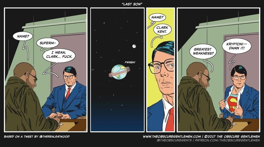 "Last Son. For more of our comics: http://theobscuregentlemen.com/comic/last-son/. LAST 50 ff KRYPTON/ u GREATEST WM"" l"" WEAKNESS? I MEAN, CLARK... FUCK. BASED O"
