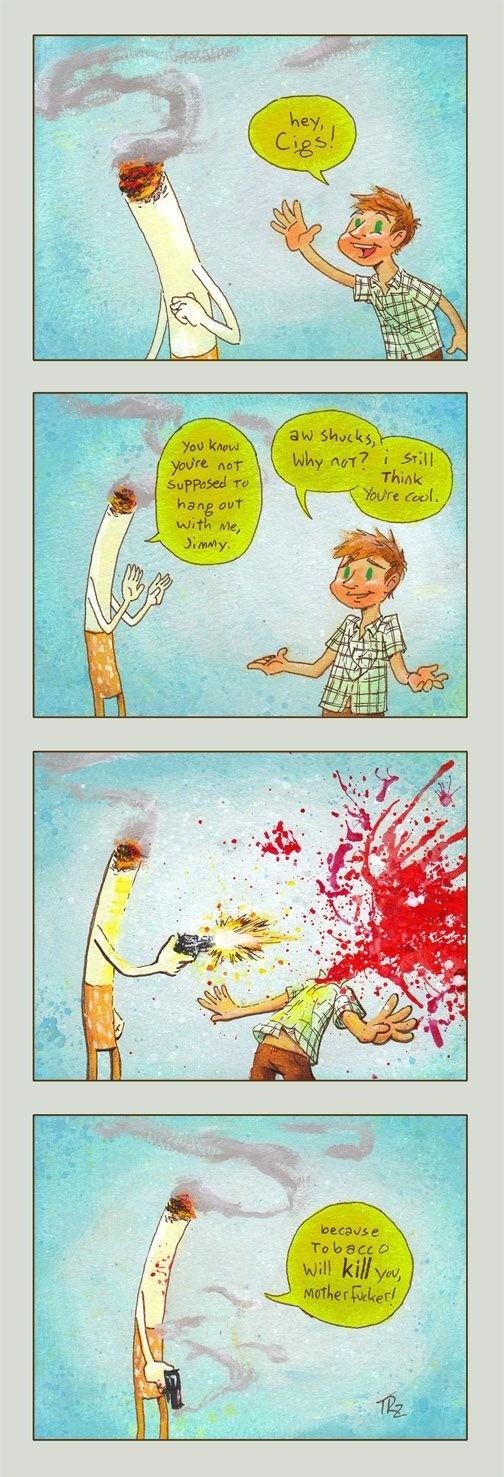 Smoking kills. .